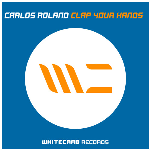 Carlos Roland - Clap Your Hands (Original Mix)
