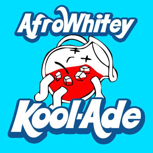 AfroWhitey - Kool-Ade (Free Download)