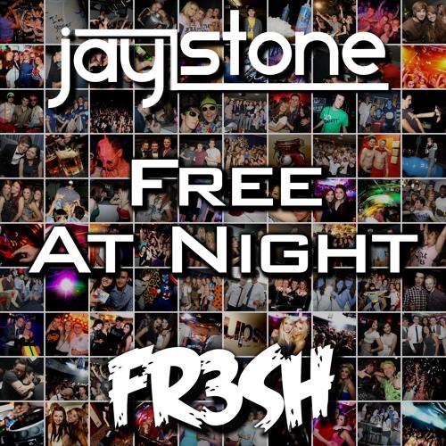 Jay Stone [FR3SH] - Free At Night - N-Trance X Flo Rida X Hardwell X Shakedown