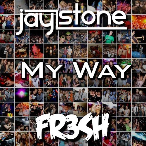 Jay Stone [FR3SH] - My Way - Katy Perry X LMFAO X Divine Inspiration