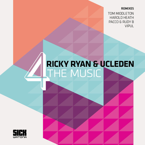 Ricky Ryan & Ucleden - 4 The Music (Original Mix) - SICK WATONA