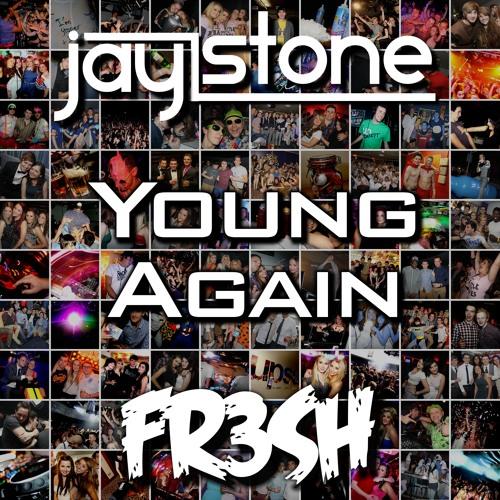 Jay Stone [FR3SH] - Young Again - Tulisa X Flo Rida X Busta Rhymes X Diplo X Tiesto X Gregor Salto
