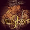 Riot - Tyga Feat Honey Cocaine (Well Done 3)