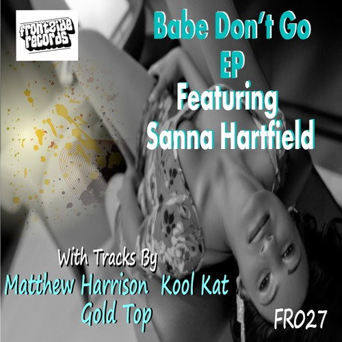 Sanna Hartfield - Baby Don't Go (Gold Top Remix) ***Out on Beatport Now***