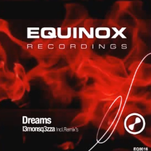 Dreams (Out via Equniox Recordings)