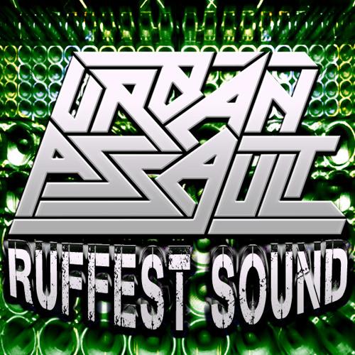 URBAN ASSAULT - RUFFEST SOUND (FREE DOWNLOAD)