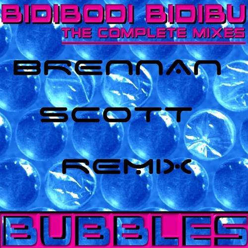 Bubbles - Bidibodi Bidibu (Brennan Scott Remix)