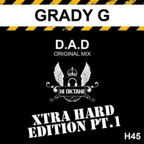 D.A.D - GRADY G, HI OKTANE. Xtra Hard Edition pt1. H45