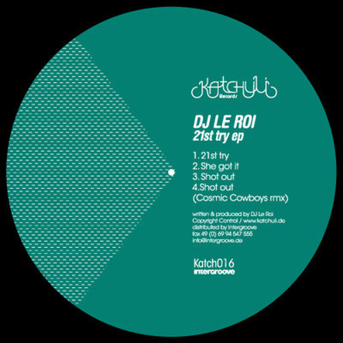 OUT NOW : DJ LE ROI - 21st try - KATCHULI RECORDS