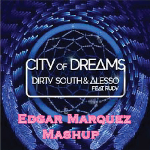 Dirth South & Alesso ft Ruben Haze - City of Dreams (Edgar Marquez Edit) **PREVIEW**