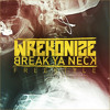 Wrekonize - Break Ya Neck (Freestyle) (HipHopYT)
