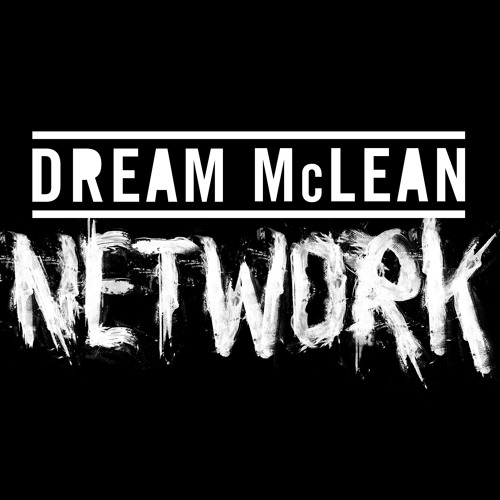 Dream Mclean - Network (Chase & Status Remix)