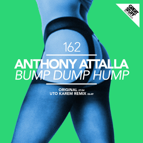 Anthony Attalla - Bump Dump Hump (Uto Karem Remix) [Great Stuff]