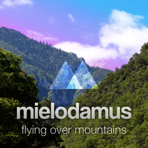 Mielodamus - Flying Over Mountains