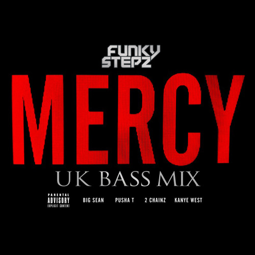Kanye West - Mercy (Feat. Big Sean, Pusha T & 2 Chainz) (Funkystepz UK Bass Mix)