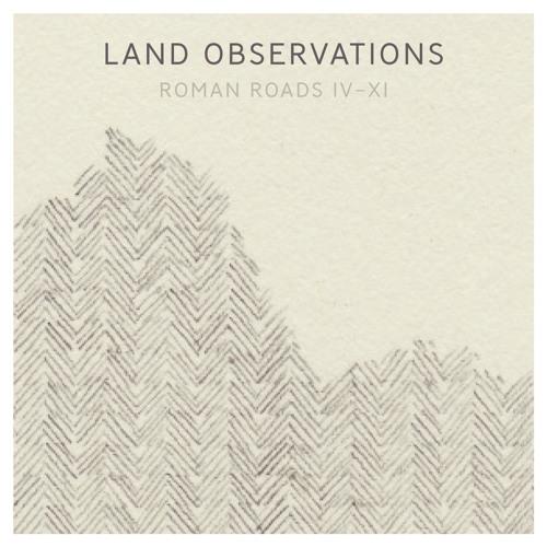 Land Observations - Appian Way (Roman Roads IV - XI)