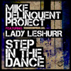 Download Mike Delinquent Project feat. Lady Leshurr - Step In The Dance (Radio Edit) Mp3