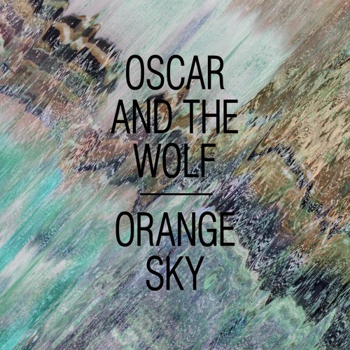 Oscar and The Wolf Orange Sky (Herows Remix)