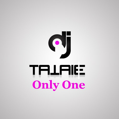 Dj TaTaIe - Only One