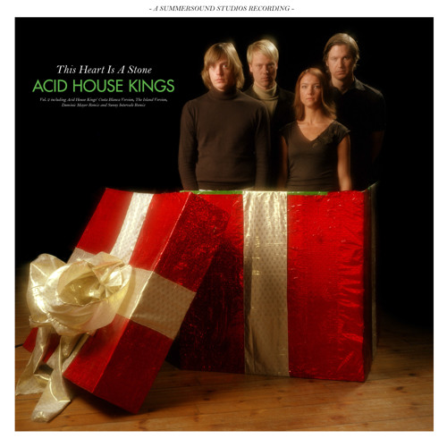 Acid House Kings - This Heart is a Stone (The Island Version)