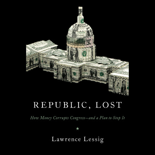 REPUBLIC, LOST by Lawrence Lessig, read by the Author - Audiobook Excerpt