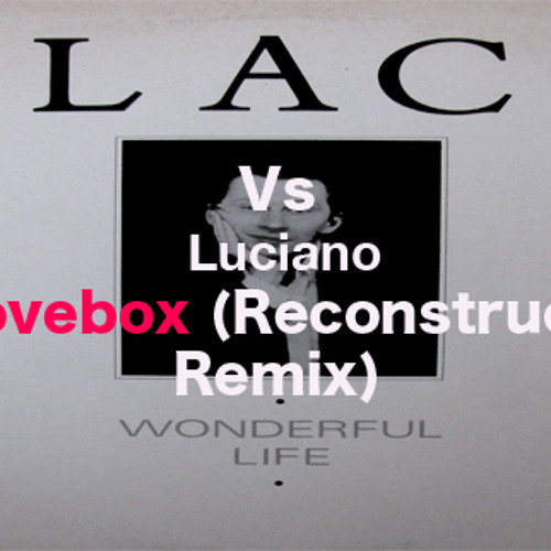 Black Vs Luciano - Wonderful Life (Groovebox Reconstruction Mashup)