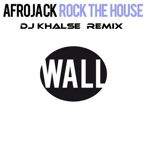 Afrojack - Rock The House (DJ Khalse Remix)