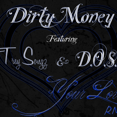 Your Love Remix - Dirty Money Feat. Trey Songz & D.O.S.