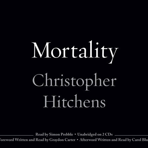 MORTALITY by Christopher Hitchens, read by Simon Prebble