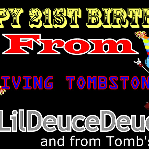 Mic The Microphone's 21th Birthday Song!!! Feat. LilDeuceDeuce