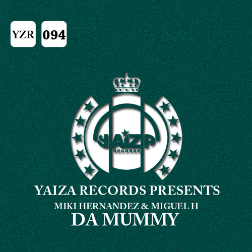 Miki Hernandez & Miguel H - Da Mummy (Original Mix) [Yaiza Records]