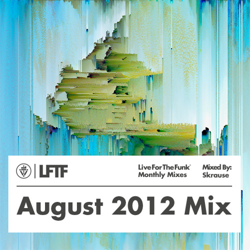 LFTF Presents: August 2012 Mix