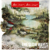 05 Bon Iver - Michicant (The Slow Waves Remix)