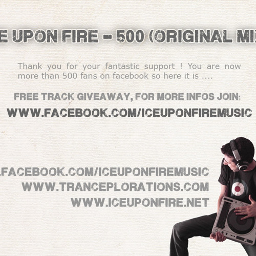 Ice Upon Fire - 500 (Original Mix) - Free track giveaway !
