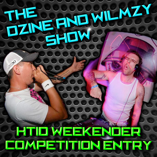 The Dzine and Wilmzy Show - HTID Weekender Comp Mix 2012
