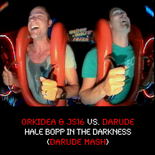 Orkidea & JS16 vs. Darude - Hale Bopp In The Darkness (Darude Mash)
