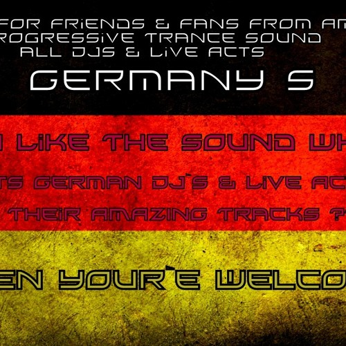 Only For Friends and Fans from Amazing Progressive Trance Sounds all Djs and Artists Germanys