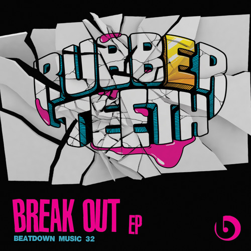 Rubberteeth - Dope Girls - Beatdown - Out Now!