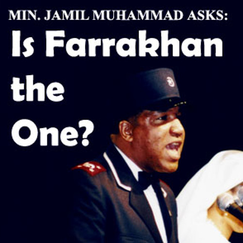 Jamil Muhammad - Is Farrakhan the One?