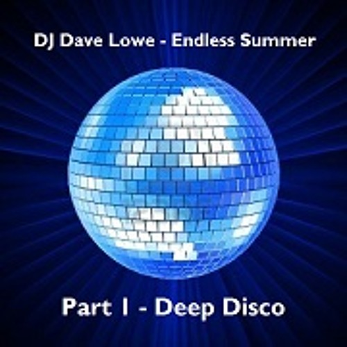Endless Summer: Part 1 - Deep Disco