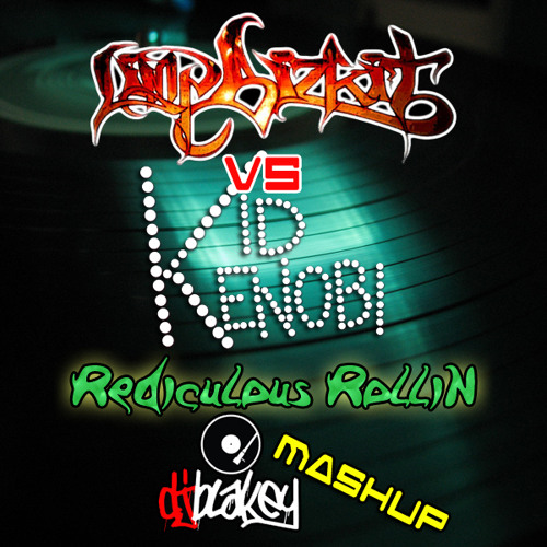 Limp Bizkit vs Kid Kenobi - Rediculous Rollin [Dj Blakey Mashup]