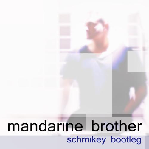 MANDARINE BROTHER. BOOKA SHADE Vs MATT CORBY. SCHMIKEY BOOTLEG