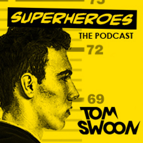 Tom Swoon Superheroes Podcast - Episode 8 (SPECIAL EDITION LIVE SET MALTA)