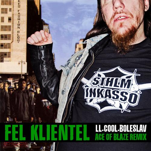 STHLM Inkasso - Fel klientel (LL.Cool.Boleslav - Ace of Blaze Remix)
