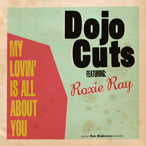 Dojo Cuts - My Lovin Is All About You