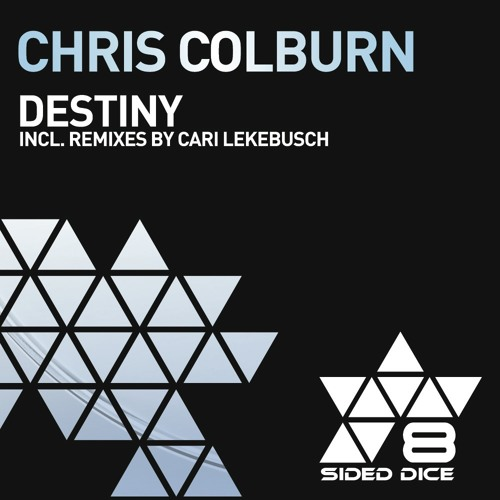 ESD047 - 02 - CHRIS COLBURN - DESTINY - CARI LEKEBUSCH 06.00 REMIX- 8 SIDED DICE