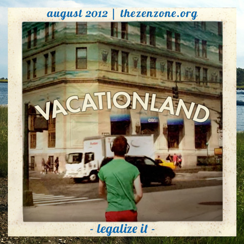 VACATIONLAND #5 - Legalize It | August 2012