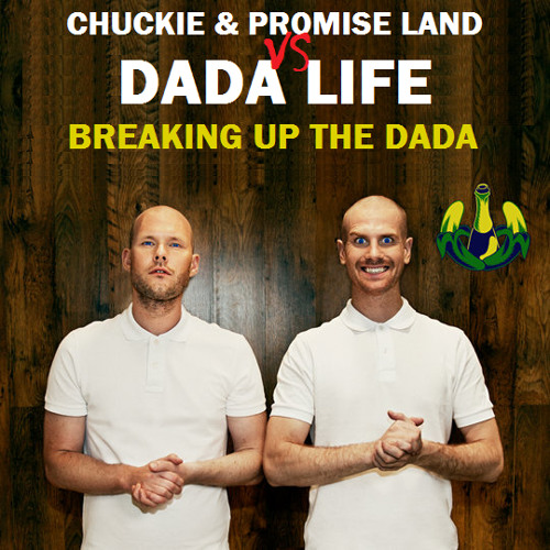 Chuckie & Promise Land vs Dada Life - Breaking Up The Dada (Brenqen Mashup)