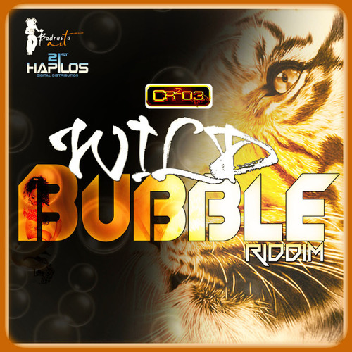 WILD BUBBLE RIDDIM MIX - AUG 2012 - [[free download]]
