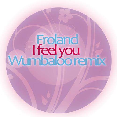 Froland - I Feel You (WL Remix) on Beatport!